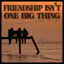 friendship - a million little things
